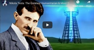 Nikola Tesla: The Greatest Humanitarian & Most Dangerous Man