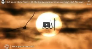 Sufi Music I Rumi Poetry – HU – The Zikr by Anandmurti Gurumaa | Sufi Zikr Meditation